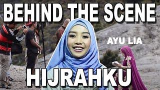 """Download lagu Behind The Scene """"Hijrahku"""" - Ayu Lia"""
