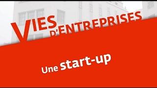 Vies d'entreprises (2) : une start-up