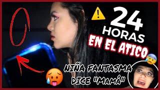 NIÑ4 FANTASMA EN MI ATICO 🥵 (24 horas en el atico)   Diana Estrada