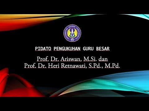 Pidato Pengukuhan Guru Besar. Prof. Dr. Ariswan, M.Si. dan Prof. Dr. Heri Retnawati, S.Pd., M.Pd.