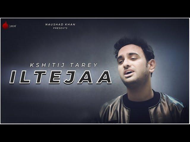 ILTEJAA Official Video - Kshitij Tarey | Sayeed Quadri | Indie Music Label