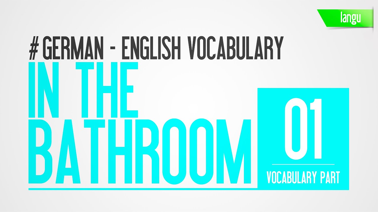 Duschen Translate Englisch Learn German English Englisch Lernen In The Bathroom Vocabulary Lesson Part 1 Learn English