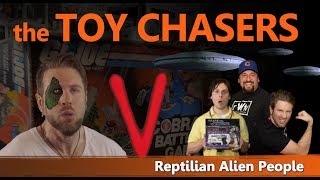 The Toy Chasers Ep 10 - Reptilian Alien People