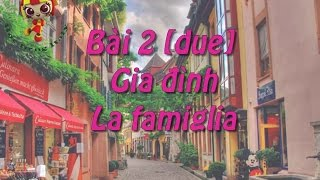Học tiếng Ý - Bài 2: Gia Đình - Hoc tieng Y ✫✫✫✫✫