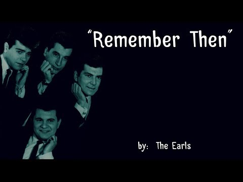 Remember Then (w/lyrics)  ~  The Earls