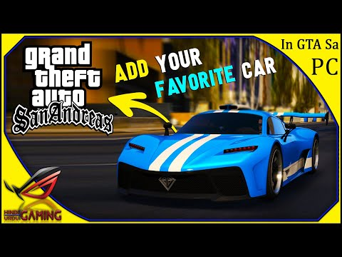 How To Add Your Favourite Car In GTA San Andreas PC In Hindi Urdu
