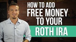 How to add free money to your Roth IRA.
