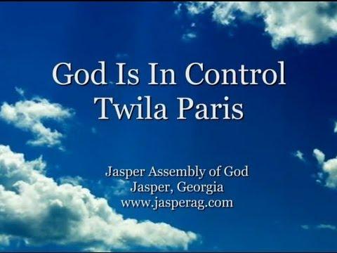 God is in Control by Twila Paris with Lyrics