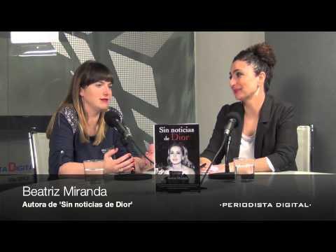 Beatriz Miranda. 'Sin noticias de Dior'. 25-3-2013