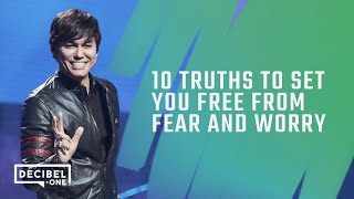 10 Truths to Set You Free From Fear And Worry | Joseph Prince