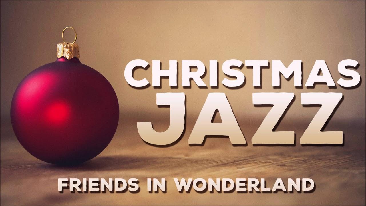 2020 New Christmas Music Jazz 321Jazz   Friends In Wonderland 🎄 New Jazz Christmas Music 2020