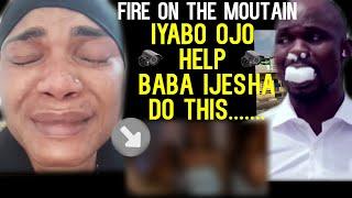 iyabo ojo help baba ijesha do this...(fire on the moutain)