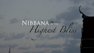 Nibbana is the highest bliss