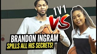 Brandon Ingram SPILLS ALL HIS SECRETS During 1 V 1 Game!! What's His Most EMBARRASSING Moment!?