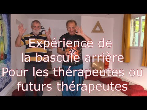 Expérience De La Bascule Arrière, Pour Thérapeutes Et Futurs Thérapeutes..