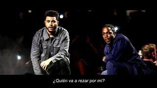 Kendrick Lamar, The Weeknd - Pray For Me (Sub. Español)