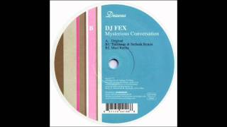 DJ Fex - Mysterious Conversation (Mazi Remix)