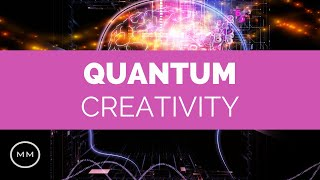 Quantum Creativity - Increase Creativity / Imagination / Visualization - Binaural Beats Meditation