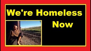 We Just Became Homeless Hobos / Off Grid Living In A Tiny House