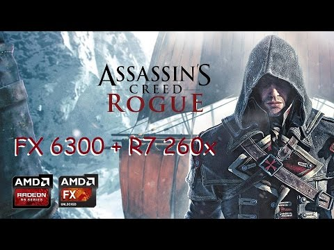 Assassin's Creed Rogue  Fx 6300 + R7 260X FullHD