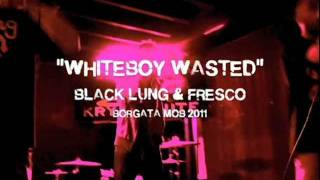 "FRESCO X BLACK LUNG ""WHITEBOY WASTED"" PRODUCED BY ARKITEK (2011)"
