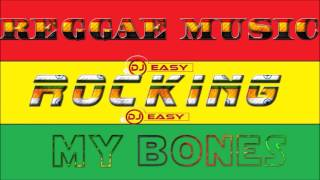 Reggae Music Rocking My Bones Mixtape (Chronixx,Sizzla,Etana,Jah Cure,& More