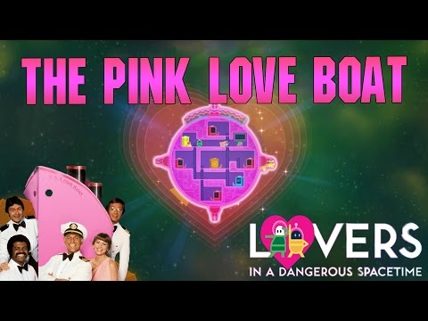 Lovers in a Dangerous Spacetime | THE PINK LOVE BOAT