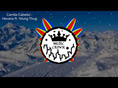 Camila Cabello - Havana ft. Young Thug...
