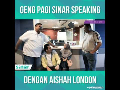 Geng Pagi Di Sinar Speaking Dengan Aishah London