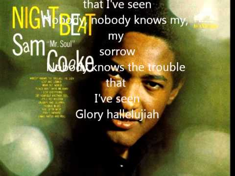 Sam Cooke -Nobody Know The Trouble That I've Seen Lyrics