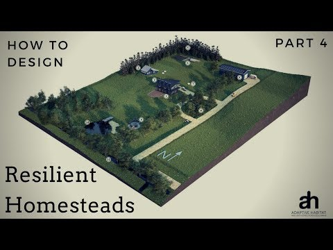 Designing Your Resilient Home Acreage or Farm -  Part 5