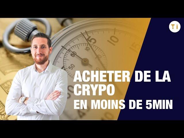 Comment acheter de la crypto monnaie quand on est débutant (en 5 minutes)