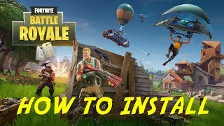 HOW TO INSTALL FORTNITE: BATTLE ROYALE (*2019 STILL WORKING*) | Tutorial