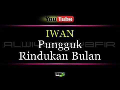 Karaoke Iwan - Pungguk Rindukan Bulan
