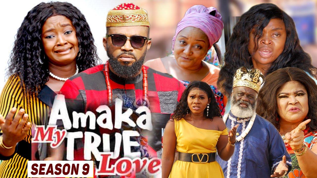 Download AMAKA MY TRUE LOVE (SEASON 9) {NEW MOVIE} - 2021 LATEST NIGERIAN NOLLYWOD MOVIES