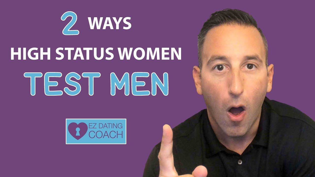 2 Ways High Status Women Test Men