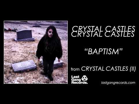 Crystal Castles - Baptism