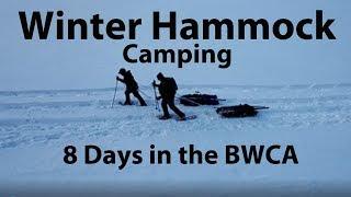 Winter Hammock Camping 2018 / 8 Days in the BWCA