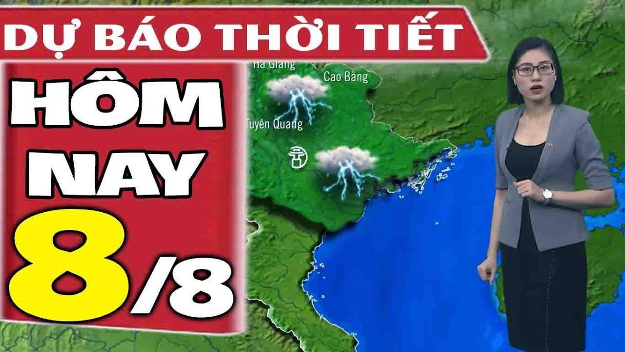 Dự báo thời tiết hôm nay mới nhất ngày 8/8 | Dự báo thời tiết 3 ngày tới