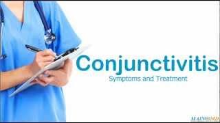 Conjunctivitis: Symptoms and Treatment