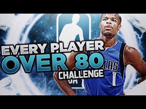 15 80'S?! EVERY PLAYER ABOVE 80 OVERALL CHALLENGE! NBA 2K18