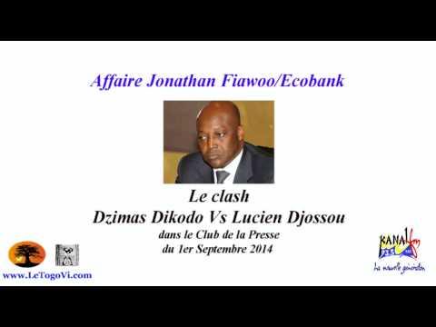 Affaire Jonathan FIAWOO/Ecobank : Le clash Dzimas Dikodo / Lucien Djossou, dans le club de la presse