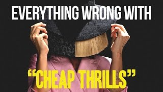Everything Wrong With Sia Cheap Thrills.mp3