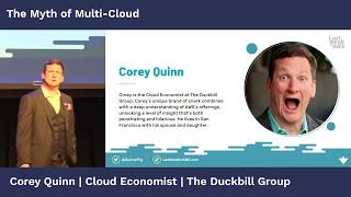 Corey Quinn: The Myth of Multi-Cloud