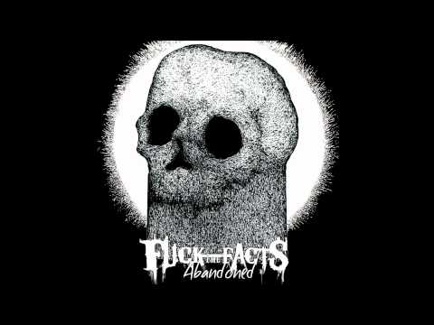 Fuck The Facts - Abandoned FULL EP (2014 - Technical Grindcore)
