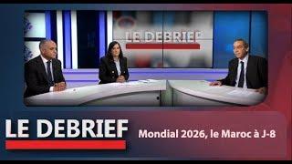 Le Debrief : Mondial 2026 , Le Maroc a j-8