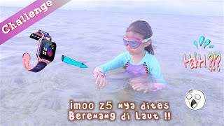 Challenge Tes Berenang di Laut imoo Z5 ku