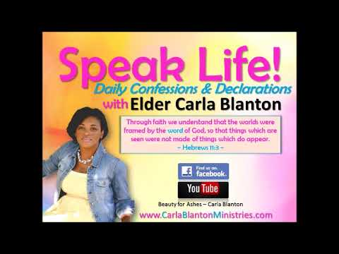 Speak Life! Daily Confessions & Declarations with Elder Carla Blanton (I Am  Blessed Part 2)