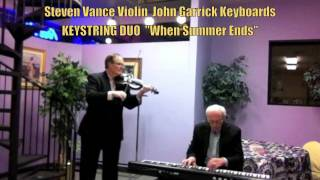 """When Summer Ends""  Keystring Duo  Steven Vance Violin John Garrick Keyboards"