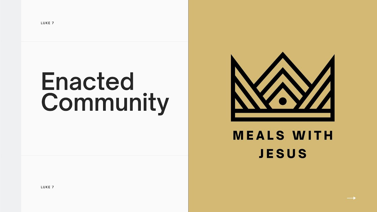 'Enacted Community' with Richard Burgess | Part 2 - Meals with Jesus | 11.7.21